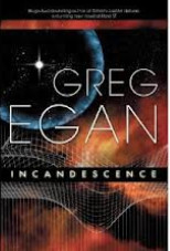 Incandescence Greg Egan sci fi books