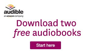 Two Free Audio Books  from Audible for new subscribers.