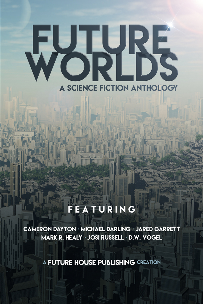 future_worlds_a_science_fiction_anthology_dayton_darling_garrett_healy_russell_vogel